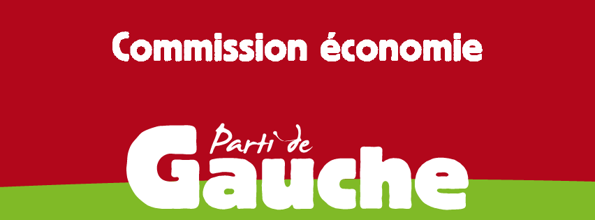 Commission Economie Parti de Gauche